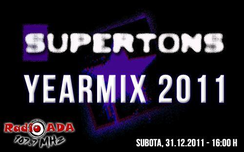2012.01.01 - Supertons (Vanja, JinPe, DJ TIla) YEARMIX 2011 Yearmixradioada